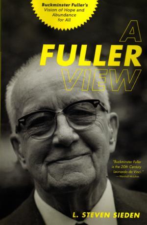 A Fuller View by l. steven sieden