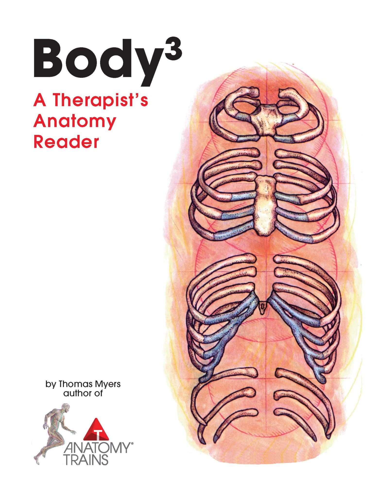 Bodyᶟ by Tom Myers - Structural Integration Training Book