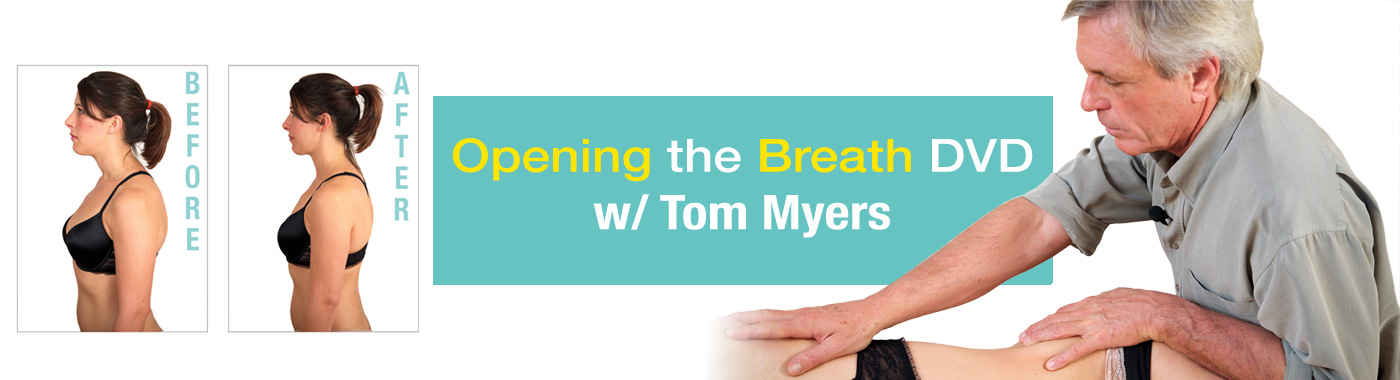Opening the Breath DVD with Tom Myers