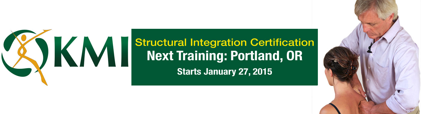 KMI Structural Integration Certification - Next Training: Portland, OR - Starts January 27, 2015